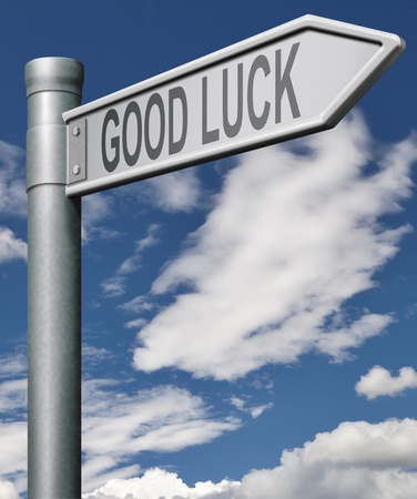 good mood: good luck road sign good fortune and best wishes success in life the winning mood