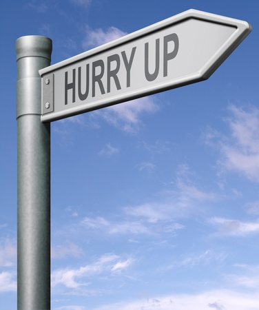 hurry up road sign Stock Photo - 9497576