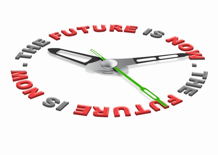 future is now, live in the present not in the past. Think ahead cease the day or the opportunity. Live your life this moment. photo