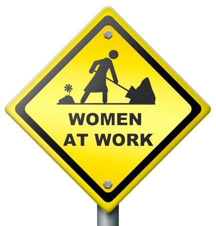 working women: women at work, yellow diamond sign warning female working, busy and occupied, dont disturb,equality and emancipation,equal chances and opportunities