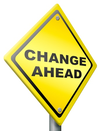 ahead: change ahead changes and improvement making thing better for the future positive evolution improve to the best road sign with text  Stock Photo