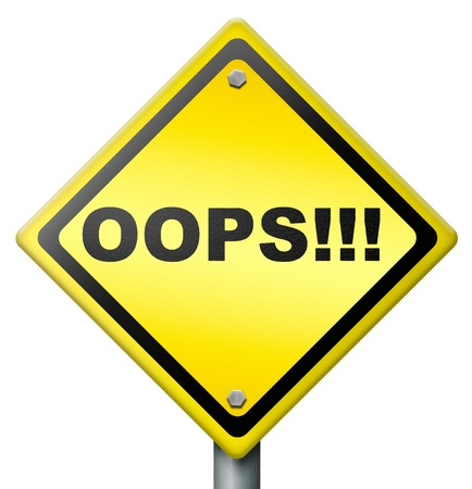 oops error or mistake making a big mistake or blunder by being careless unintended blooper or defect yellow road sign with text isolated photo