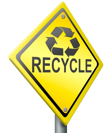 recycle now reduce waste reuse waste and safe the planet warning sign Stock Photo - 14945230
