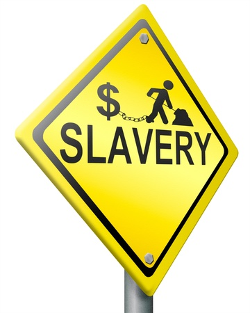 enslave: slavery  captive working to gain money for others