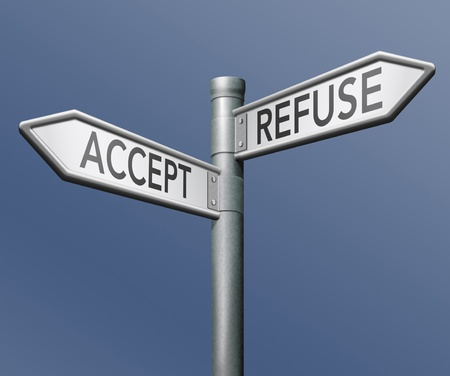 refuse: accept refuse denied or approval getting permission approved or declined road sign with text