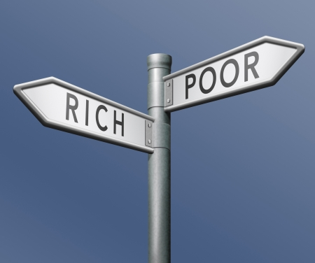 rich: poor or rich poverty or wealthy gamble and take the risk to win or lose