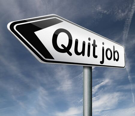 quitting: quit job resign quitting from work and getting unemployed Stock Photo