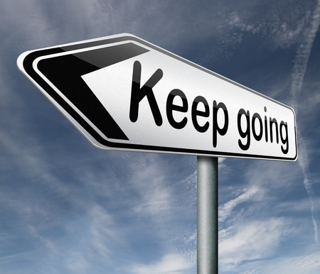 don't give up: keep going or moving dont stop continue dont give up Stock Photo