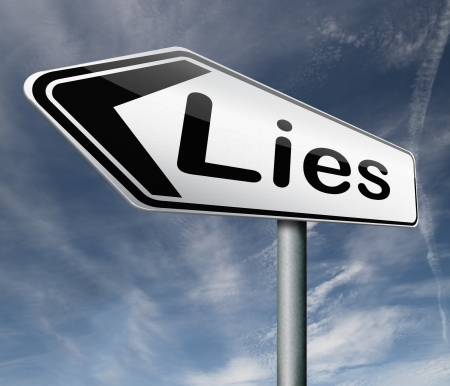 fraudulent: lies breaking promise break promises cheating and deception road sign arrow