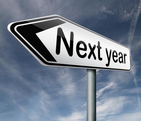 next year: next year 2013 2014 new start