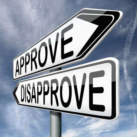 disapprove: approve or disapprove approval or disagreement road sign arrow