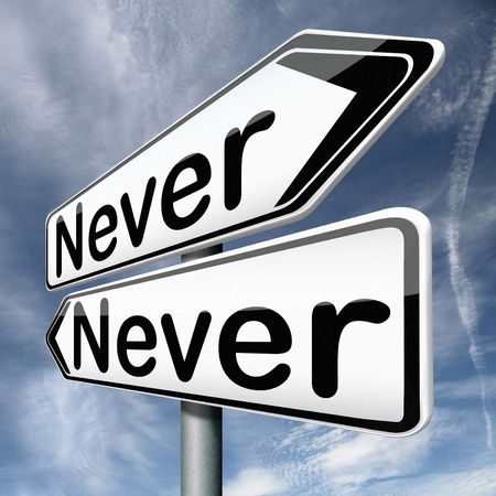 never again there will be no more way a next time all excluded not ever certainly no chance at all Stock Photo - 17411594