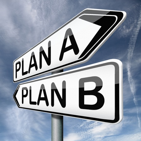 backup plan a or B alternative strategy or different possible strategies road sign arrow photo