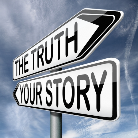 own: telling the truth or tell your true story stop lying no lies search my own real stories