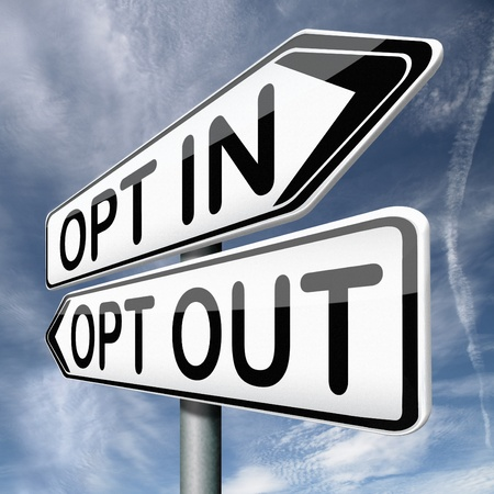 opt: opt in or opting out yes or no subscribe desubscribe sign in or signing out