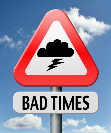 bad times: bad times no luck because of misfortune resession and crisis unlucky day ahead problems in near future warning for big troubles and failure pessimistic prediction negative view to future and pessimism  Stock Photo
