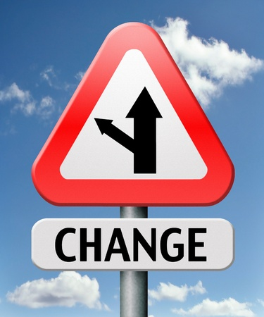 road to change: change ahead going different direction changes and improvement making thing better for the future positive evolution improve and progress to the best road sign with text