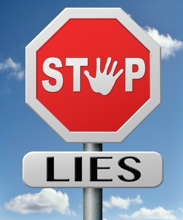 stop lies no more lying tell the truth Stock Photo - 17463046