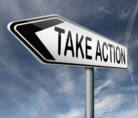 take action: take action time act now