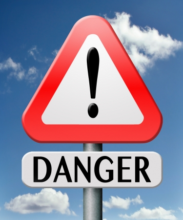 be careful: danger dangerous place or zone in world be careful warning road sign watch out