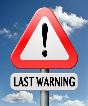 ultimate: last warning ultimate opportunity now or never latest and final chance