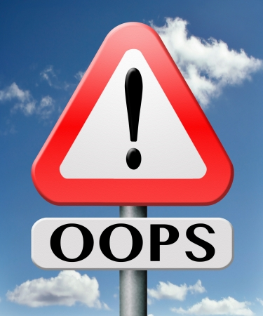 oops error or mistake making mistakes or failures fail attempt or blunder by being careless unintended blooper or defect warning road sign with text Stock Photo - 17860552