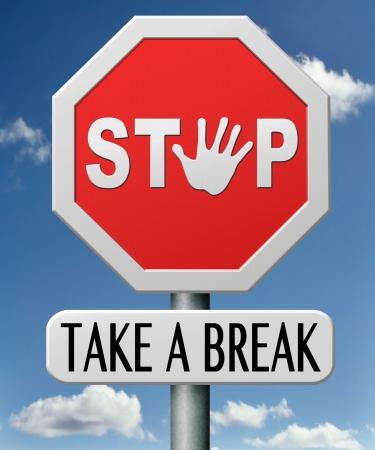 pause repas: prendre une pause pour le d�jeuner ou le caf� prendre des vacances ou de loisirs aa jour de cong� pour se reposer