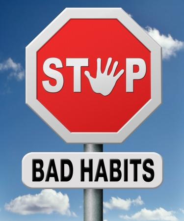 habits: bad habits