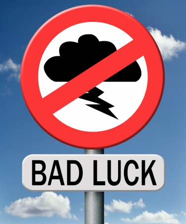 bad luck unlucky bad day or bad fortune, misfortune road sign no luck only misfortune Stock Photo - 18534749