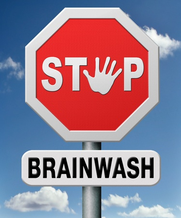 doctrine: stop brainwash, no brainwashing kids, no indoctrination by dogmas or mind control. Build your own opinion on facts and not on doctrine. Dont follow propaganda  and resist brain manipulation. Stock Photo