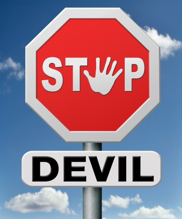sinner: stop the devil or satan. No more evil or go to hell. resist temptation from demon dont become a sinner, trust in God.