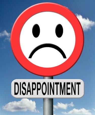 desilusion: decepci�n decepcionado de personas en Gouvernment, en la marca, la iglesia o la sociedad. Decepcionantes resultados m�dicos o deportes