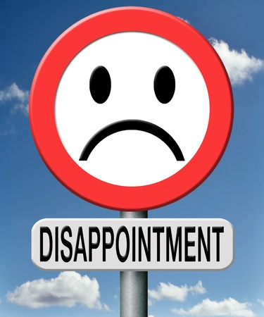 disappointed: disappointment disappointed in people in gouvernment,in brand, church ,or society. Disappointing medical or sports results