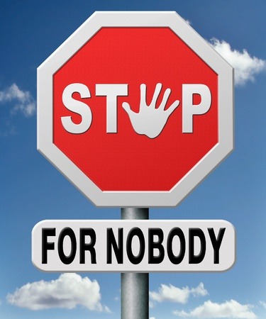 no fear: stop for nobody never give up, yes you can! keep on going be persistent show no fear.  Stock Photo