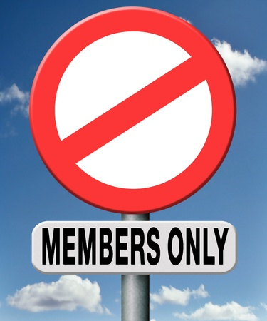 closed community: Members only restricted area warning sign no entry without permission
