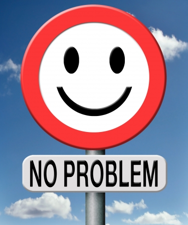 solve problems: no problem everything is under control the problems are solved all ok