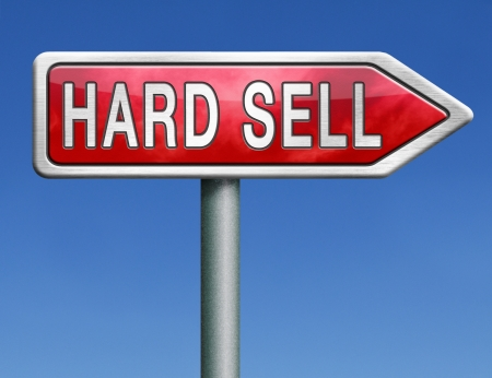 hard sell: hard sell aggressive market strategy with pressure advertising campain Stock Photo