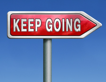 keep up: keep going or moving dont stop continue dont give up Stock Photo