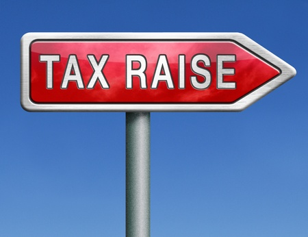 tax raise raising or increase taxes rising costs photo