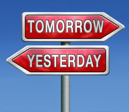 yesterday: yesterday or tomorrow past or future