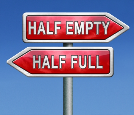 glass half full: optimism or pessimism for an optimist the glass is half full for the pessimist it is half empty which philosophy do you follow are you pessimistic or optimistic look at the bright or dark side