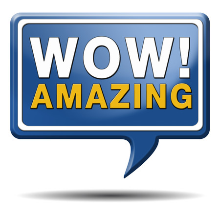 factor: awesome and amazing, mind blowing wow factor