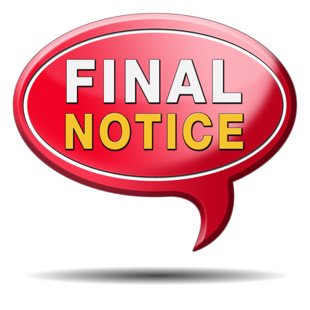 ultimate: last warning or chance, act now or never ultimate opportunity the time is now final notice Stock Photo