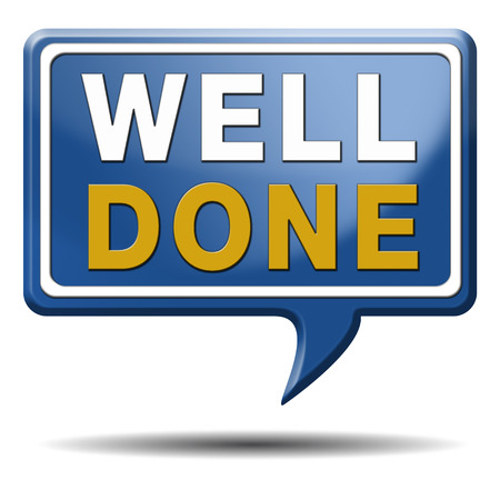 re employment: Well done excellent work congratulations sign or icon. blue text ballooon.