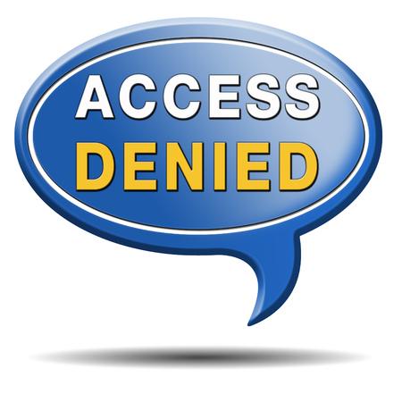 area restringida: acceso denegado ning�n acceso en la zona restringida. Protegido por contrase�a y los miembros de la zona asegurada. Seguridad de privacidad signo icono o el bot�n.