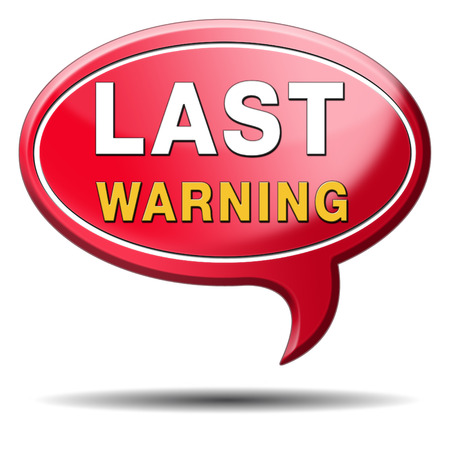 ultimate: last warning sign or final notice icon. Ultimate chance sticker.