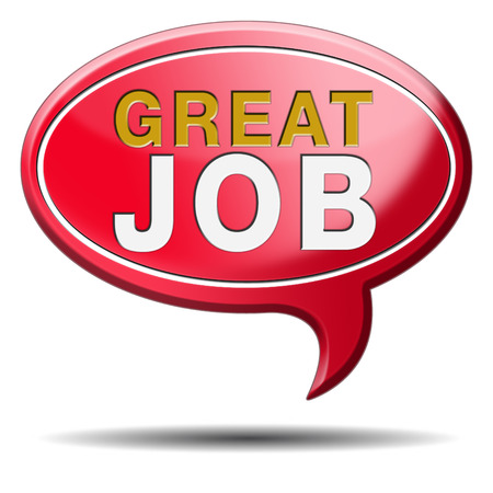 re employment: great job sign as a congratulations for good work and well done task Stock Photo