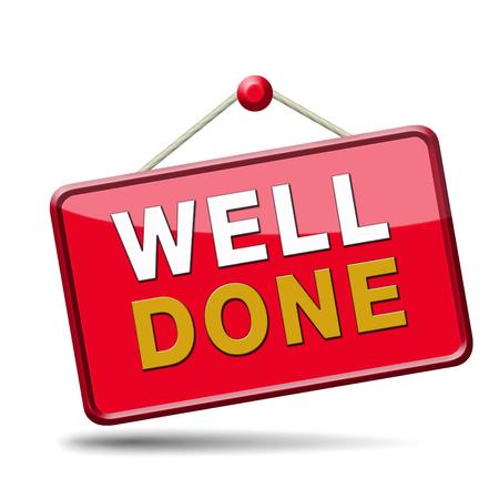 ottimo: Ottimo lavoro e lavoro molto ben fatto. Congratulazioni per un incarico di successo. Icona o simbolo per il successo. Red cartello. Archivio Fotografico