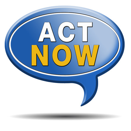 act now or never, time for action. Take the next step and continue the road. blue text balloon  photo