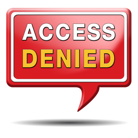 no access: access denied no access in restricted area. Password protected and members secured zone. Privacy security sign icon or button.